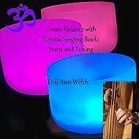 Create Balance with Crystal Singing Bowls, Harp and Toning