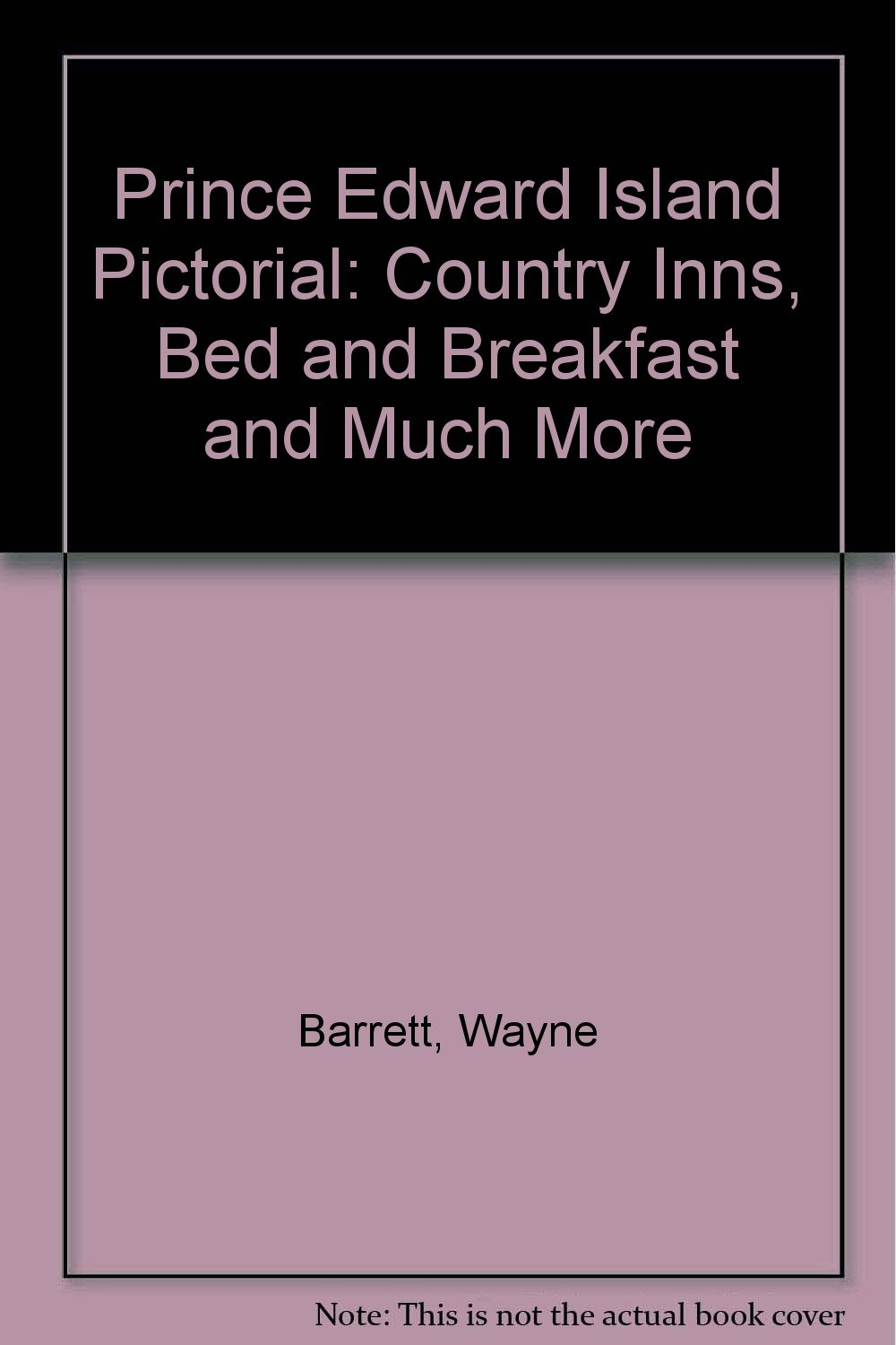 Prince Edward Island Pictorial Country Inns, Bed Breakfast and Much More