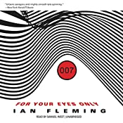 For Your Eyes Only, and Other Stories: James Bond, Book 8 | Ian Fleming
