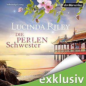 Die Perlenschwester (Die sieben Schwestern 4) Hörbuch von Lucinda Riley Gesprochen von: Katharina Spiering, Oliver Siebeck, Katja Hirsch