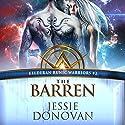 The Barren: Kelderan Runic Warriors, Book 2 Audiobook by Jessie Donovan Narrated by Jeremy York, Emma Wilder