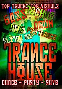 Trance House: Dance, Party, Rave Music and Visuals