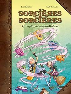 """Afficher """"Sorcières-sorcières n° 2<br /> Le mystère des mangeurs d'histoires"""""""
