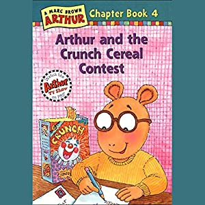Arthur and the Crunch Cereal Contest Audiobook