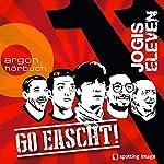 Go eascht! (Jogis Eleven)