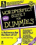 Wordperfect Suite 7 for Dummies (For Dummies Series) by Julie Adair King (1996-07-31)