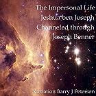 The Impersonal Life: Jeshua ben Joseph Channeled Through Joseph Benner Hörbuch von Joseph Benner, Jeshua ben Joseph Gesprochen von: Barry J. Peterson