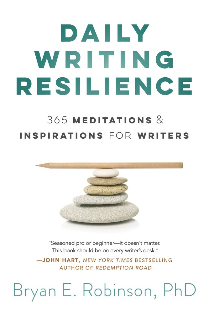 Daily Writing Resilience 365 Meditations Inspirations For Writers