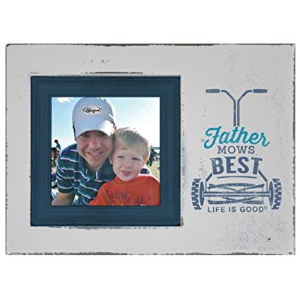 Amazoncom Life Is Good Fathers Day Decorative Photo Frame