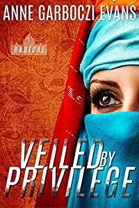 Veiled By Privilege by Anne Garboczi Evans ebook deal