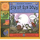 Sun Up, Sun Down: The Story of Day and Night (Science Works)