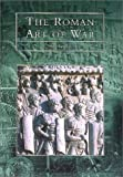 The Roman Art of War, Kate Gilliver, 0752414224
