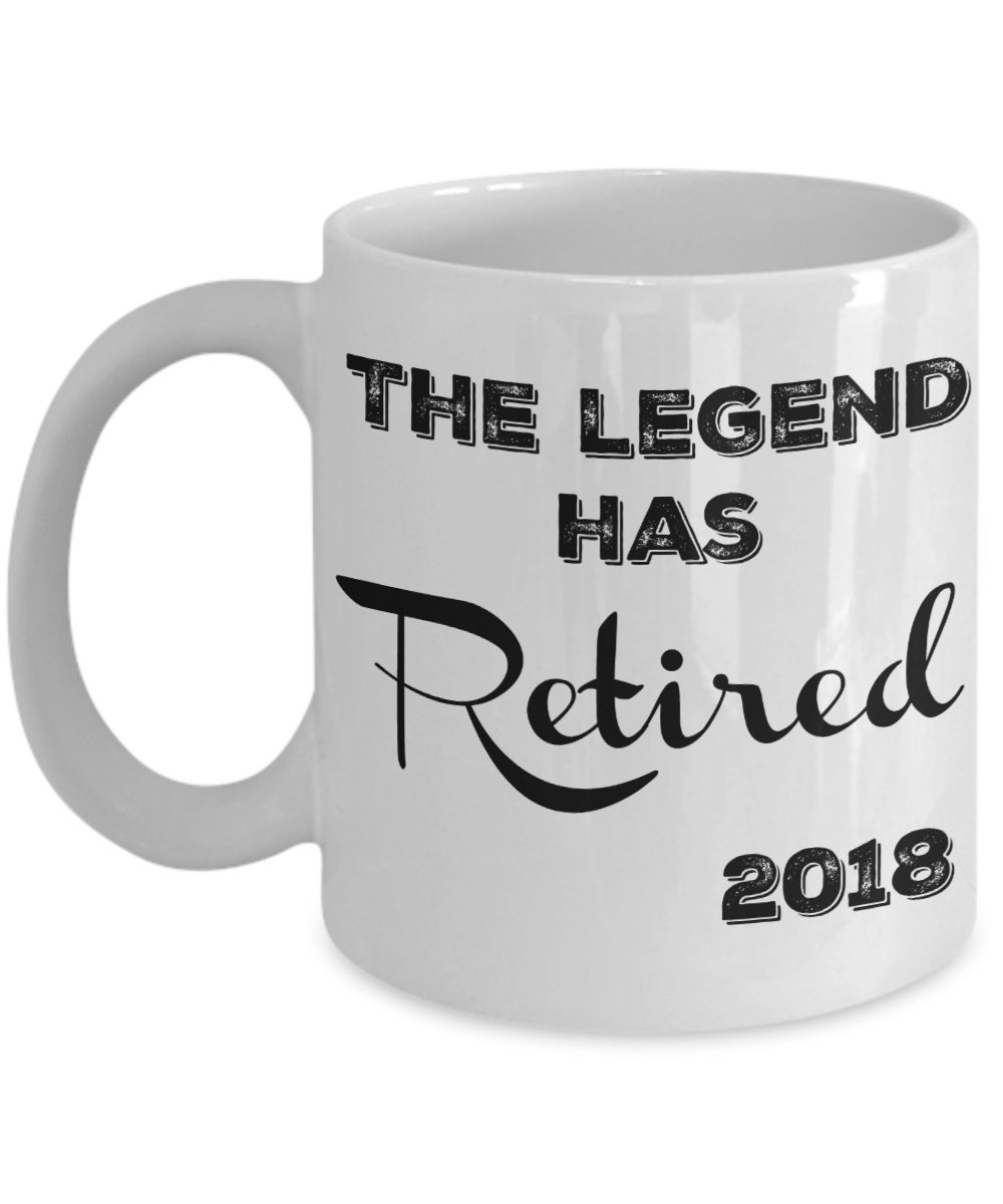 Retirement Gifts for Women, Men - The Legend Has Retired 2018 Coffee Mug - Funny Gag Gifts for a Fireman, Police Officer, Nurses, Teachers, Coworkers, Dad, Mom, Friend - 11oz Tea Cup