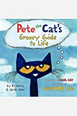 Pete the Cat's Groovy Guide to Life Hardcover