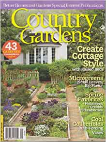 Country gardens magazine early spring 2013 create cottage for Spring cottage magazine
