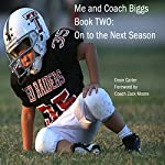 Me and Coach Biggs: Book Two: On to the Next Season | Dean Carter