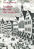 Frankfurt Through the Centuries