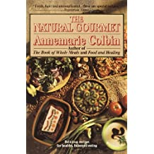 The Natural Gourmet: Delicious Recipes for Healthy, Balanced Eating