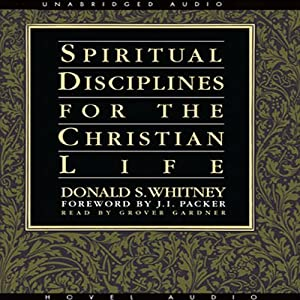 Spiritual Disciplines for the Christian Life Audiobook