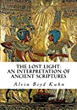 The Lost Light: An Interpretation of Ancient Scriptures