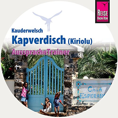 AusspracheTrainer Kapverdisch / Kiriolu (Audio-CD): Reise Know-How Kauderwelsch-CD
