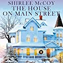 The House on Main Street: Apple Valley, Book 1 Audiobook by Shirlee McCoy Narrated by Eileen Stevens