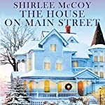 The House on Main Street: Apple Valley, Book 1 | Shirlee McCoy