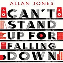 Can't Stand Up for Falling Down: Rock 'n' Roll War Stories Audiobook by Allan Jones Narrated by Matt Bates