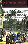 Le Noble désir de courir le monde : Voyages en Asie au XVIIe siècle par Van der Cruysse