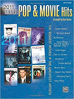Book 2011 Greatest Pop and Movie Hits: The Biggest Movies * the Greatest Artists (Easy Piano)