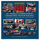 Autocourse 60 Years of World Championship Grand Prix Motor Racing, Alan Henry, 1905334567