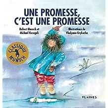 Une promesse, c'est une promesse: Album jeunesse - Classique Munsch (French Edition)