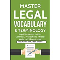 Image for Master Legal Vocabulary & Terminology- Legal Vocabulary In Use: Contracts, Prepositions, Phrasal Verbs + 425 Expert Legal Documents & Templates in English!