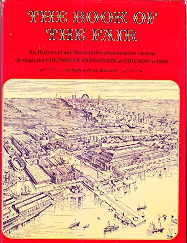 - The Book of the Fair: An Historical and Descriptive Presentation of the World's Science, Art, and Industry, as Viewed through the Columbian Exposition at Chicago in 1893, Volume One