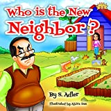 "Kids book:""WHO'S THAT NEW NEIGHBOR?"": Children's Book: Bedtime story-Teaches values book- beginner readers-Funny Humor-Rhymes-Early learning-read along-story ... book (""UNCLE JAKE""- funny & values 4)"
