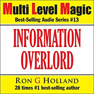 Information Overlord - How to Master the Information Age - Multi Level Magic Book Thirteen Audiobook