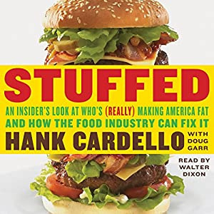 Stuffed: An Insider's Look at Who's (Really) Making America Fat and How the Food Industry Can Fix It Audiobook