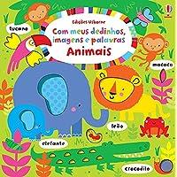Animais. Com Meus Dedinhos, Imagens e Palavras