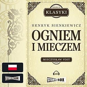 Ogniem i mieczem (Trylogia Sienkiewicza 1) Hörbuch