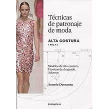 TECNICAS DE PATRONAJE DE MODA ALTA COSTURA VOL 1