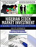 Nigerian Stock Market Investment: 2 Books with Bonus Content