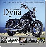 Harley-Davidson Dyna: Von der FX Super Glide zur Street Bob