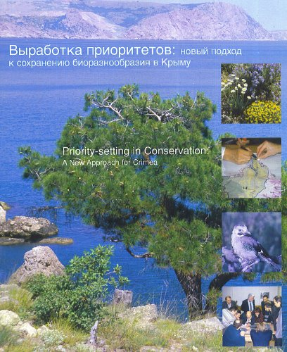 Descargar Libro Priority-setting In Conservation: A New Approach For Crimea : Results Of The Conservation Needs Assessment In Crimea, Supported By The Biodiversity Support Program Desconocido