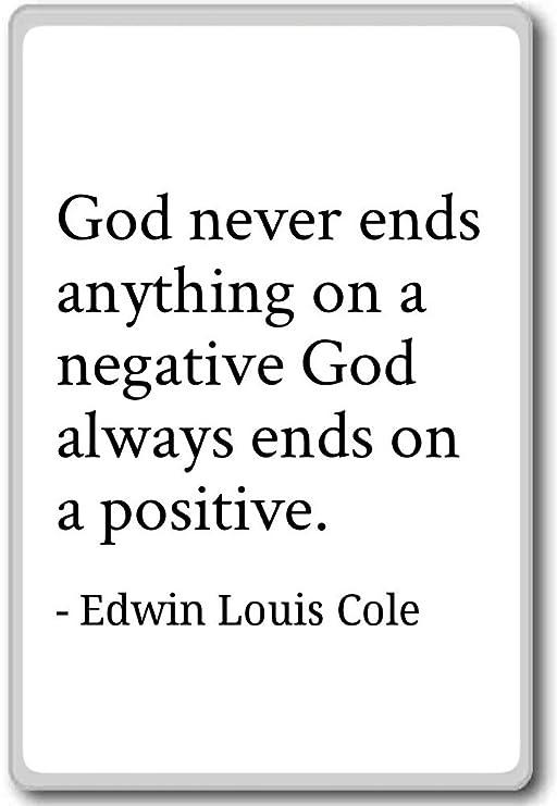 Dios nunca termina nada en un dios negativo - Edwin Louis Cole ...
