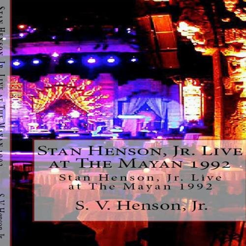 Stan Henson, Jr. LIVE at The Mayan Club Los Angeles,CA