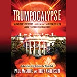 Trumpocalypse: The End-Times President, a Battle Against the Globalist Elite, and the Countdown to Armageddon | Paul McGuire,Troy Anderson