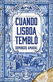 Cuando Lisboa tembló (Spanish Edition) de [Freitas do Amaral, Domingos]