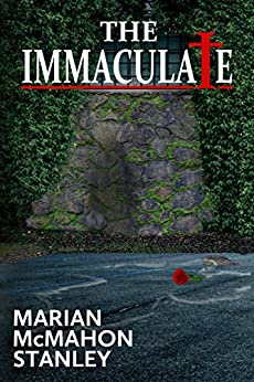 The Immaculate by [Stanley, Marian McMahon]