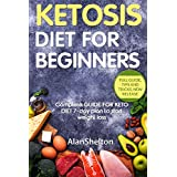 KETOSE Diet for BEGINNERS: Complete GUIDE FOR KETO DIET 7-day plan to start weight loss