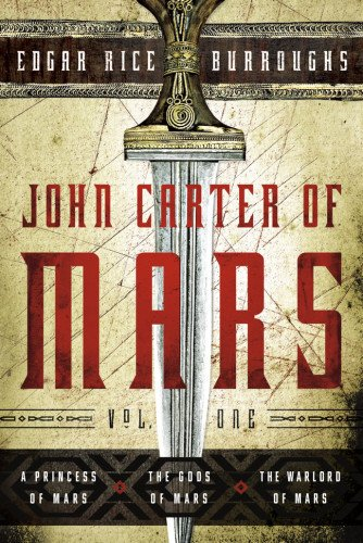 John Carter of Mars: Vol. 1: A Princess of Mars, The Gods of Mars, The Warlord of Mars (John Carter of Mars Series) ebook